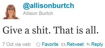 Twitter - @allisonburtch - Give a shit