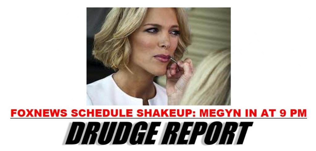 Drudge - Megyn Kelly in at 9