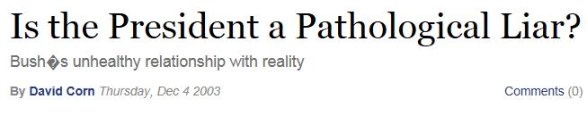David Corn Is Bush a Pathological Liar