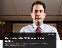 New Republic Unelectable Whiteness of Scott Walker 2