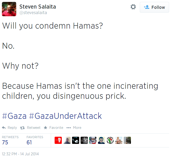 Twitter _ stevesalaita_ Will you condemn Hamas_ No. Why