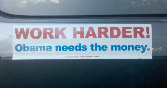 Bumper Sticker - Work Harder Obama Needs The Money