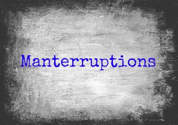 Manterruptions