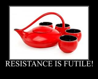 RESISTACE IS FUTILE