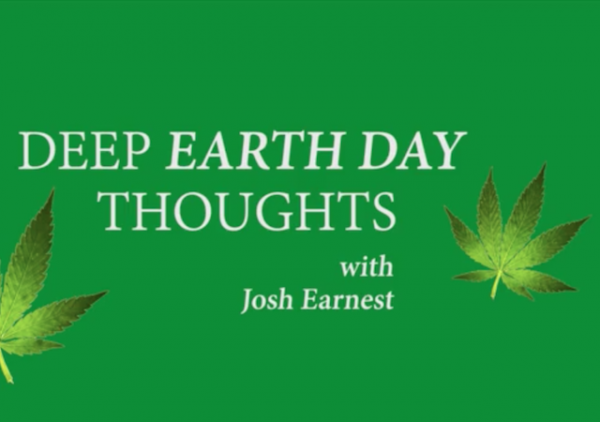 earth day thoughts josh earnest