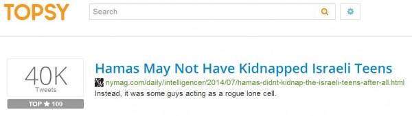 http://topsy.com/trackback?url=http%3A%2F%2Fnymag.com%2Fdaily%2Fintelligencer%2F2014%2F07%2Fhamas-didnt-kidnap-the-israeli-teens-after-all.html