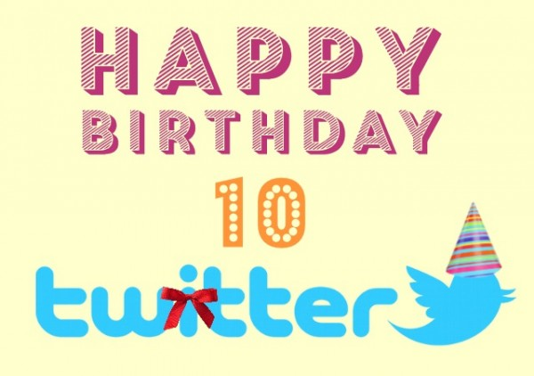 happy birthday twitter 10 years old anniversary social media platform
