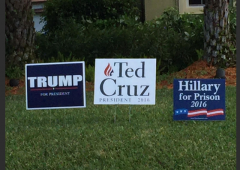 Lawn Signs - Hillary for Prision Trump Cruz South Florida