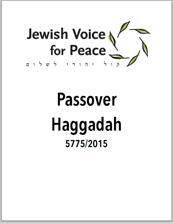https://jewishvoiceforpeace.org/sites/default/files/jvp_haggadah_passover_2015_final_0.pdf