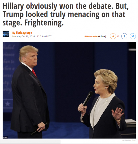 http://www.dailykos.com/story/2016/10/09/1580156/-Hillary-won-the-debate-But-worse-Trump-looked-truly-menacing-on-that-stage-Frightening