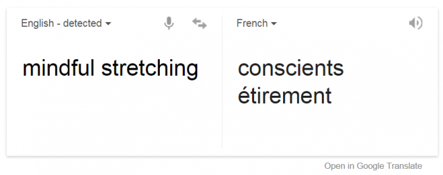 Google Translate Mindful Stretching Into French