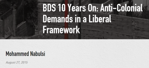 http://www.warscapes.com/opinion/bds-10-years-anti-colonial-demands-liberal-framework