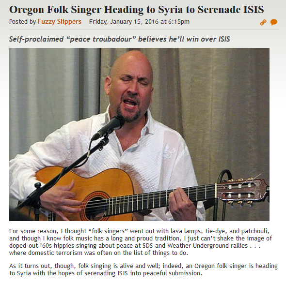 http://legalinsurrection.com/2016/01/oregon-folk-singer-heading-to-syria-to-serenade-isis/