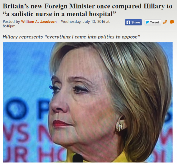http://legalinsurrection.com/2016/07/britains-new-foreign-minister-once-compared-hillary-to-a-sadistic-nurse-in-a-mental-hospital/