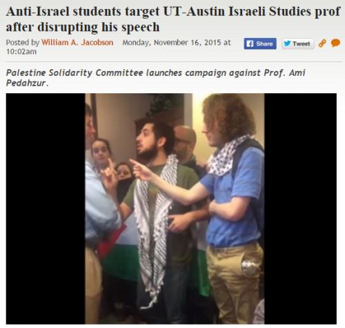 http://legalinsurrection.com/2015/11/anti-israel-students-target-ut-austin-israeli-studies-prof-after-disrupting-his-speech/