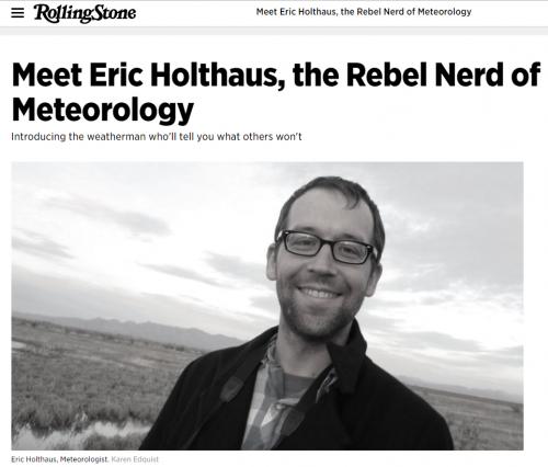 http://www.rollingstone.com/culture/news/meet-eric-holthaus-the-rebel-nerd-of-meteorology-20140212