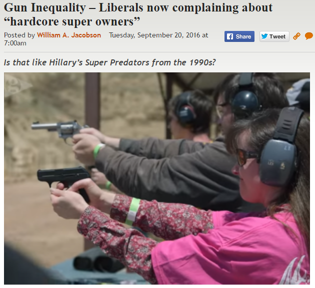 http://legalinsurrection.com/2016/09/gun-inequality-liberals-now-complaining-about-hardcore-super-owners/