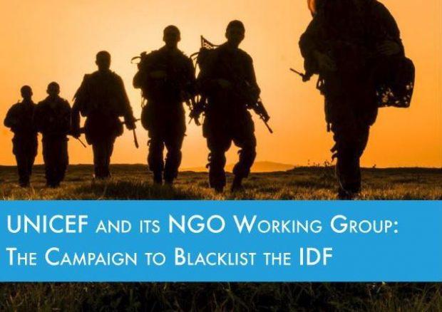 https://www.ngo-monitor.org/reports/unicef-ngo-working-group-campaign-blacklist-idf/