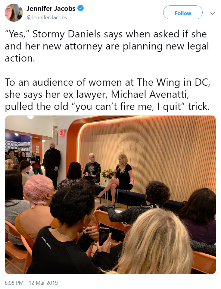 """Yes,"" Stormy Daniels says when asked if she and her new attorney are planning new legal action. To an audience of women at The Wing in DC, she says her ex lawyer, Michael Avenatti, pulled the old ""you can't fire me, I quit"" trick."