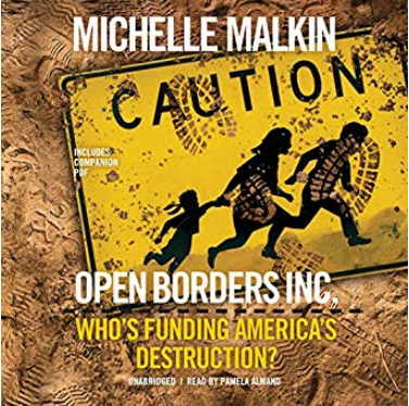 https://www.amazon.com/Open-Borders-Inc-Americas-Destruction/dp/B07RX8Y153/ref=sr_1_1?crid=BSSOAKZGAKAK&keywords=open+borders+inc+michelle+malkin&qid=1569088790&sprefix=open+b%2Caps%2C208&sr=8-1